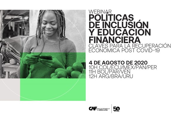 Webinar: Financial Inclusion and Literacy Policies: Keys to Post-COVID-19 Economic Upturn