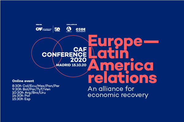CAF Conference 2020 Europe-Latin America relations: an alliance for economic recovery