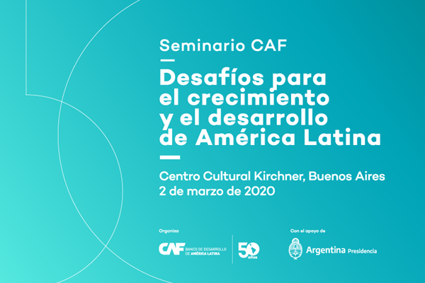 "CAF Seminar ""Challenges for Latin America´s growth and development"""
