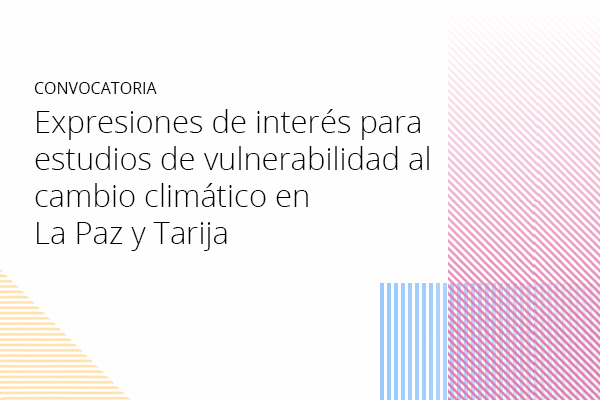 Expressions of interest for climate change vulnerability studies in La Paz and Tarija