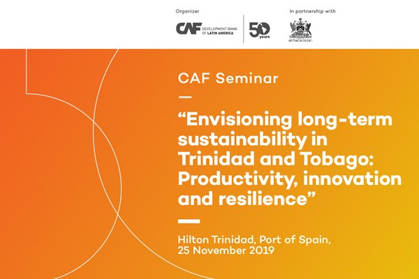 "Seminario CAF ""Envisioning long-term sustainability in Trinidad and Tobago"""