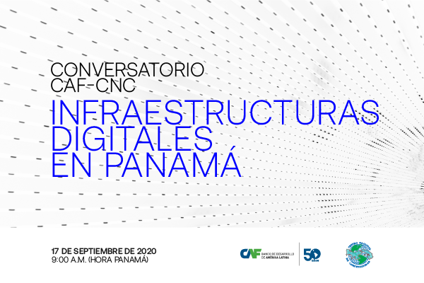 "CAF Forum – CNC ""Digital Infrastructure in Panama"""