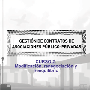 CAF's free online course on modification, renegotiation and rebalancing of PPP contracts