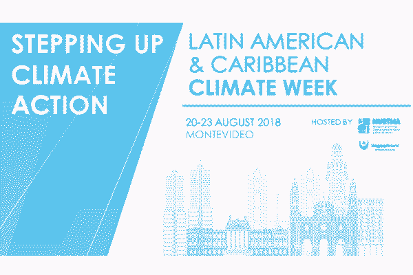 Latin America and Caribbean Climate Week 2018